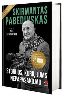 Istorijos, kurių jums nepasakojau | Skirmantas Pabedinskas