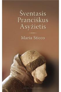Šventasis Pranciškus Asyžietis | Maria Sticco
