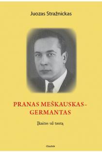 Pranas Meškauskas-Germantas. Įkaitas už tautą   Juozas Stražnickas