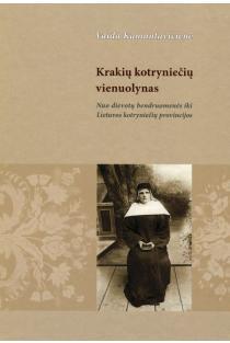Krakių kotryniečių vienuolynas: nuo dievotų bendruomenės iki lietuviškos kongregacijos | Vaida Kamuntavičienė