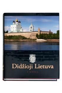 Didžioji Lietuva, IV knyga. Rusijos federacija | Birutė Valionytė