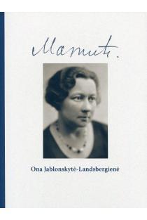 Mamutė. Ona Jablonskytė-Landsbergienė | Vytautas Landsbergis
