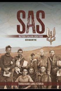 SAS. Nutrūktgalviai didvyriai. Tikroji karo laikų istorija   Ben Macintyre
