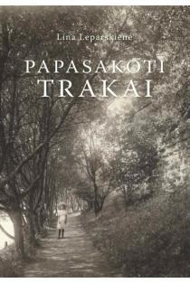 Papasakoti Trakai | Lina Leparskienė