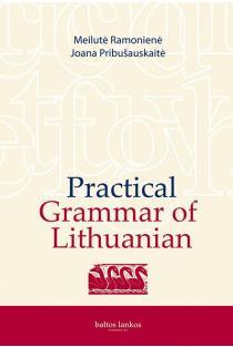 Practical grammar of Lithuanian | Joana Pribušauskaitė, Meilutė Ramonienė