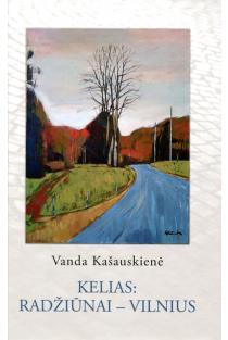 Kelias: Radžiūnai - Vilnius | Vanda Kašauskienė