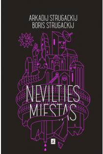 Nevilties miestas | Arkadijus ir Borisas Strugackiai