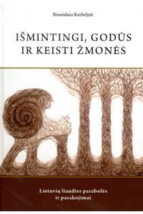 Išmintingi, godūs ir keisti žmonės: lietuvių liaudies parabolės ir pasakojimai | Bronislava Kerbelytė