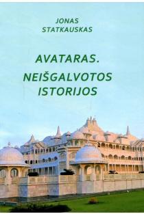 Avataras. Neišgalvotos istorijos | Jonas Statkauskas