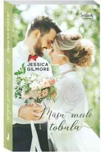 Mūsų meilė tobula | Jessica Gilmore