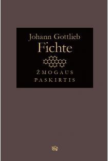 Žmogaus paskirtis | Johann Gottlieb Fichte