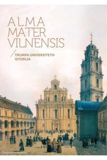 Alma Mater Vilnensis. Trumpa universiteto istorija |