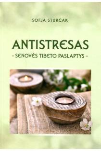 Antistresas: senovės Tibeto paslaptys | Sofja Sturčak
