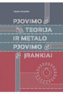 Pjovimo teorija ir metalo pjovimo įrankiai | Vadim Mokšin