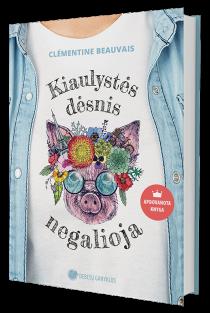 Kiaulystės dėsnis kiaulėms negalioja | Clémentine Beauvais