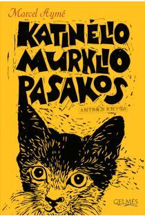 Katinėlio Murklio pasakos. Antroji knyga | Marcel Ayme
