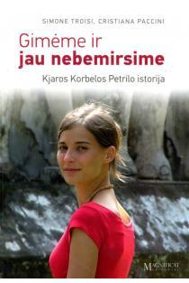Gimėme ir jau nebemirsime. Kjaros Korbelos Petrilo istorija | Christiana Paccini, Simone Troisi