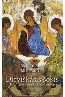 Dieviškasis šokis: Švč. Trejybė ir asmens transformacija | Mike Morrell, Richard Rohr