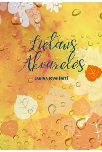 Lietaus akvarelės | Janina Jovaišaitė
