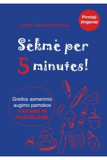 Sėkmė per 5 minutes! | Jurgita Juknaitė-Kozlova