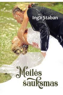 Meilės šauksmas | Inga Staban
