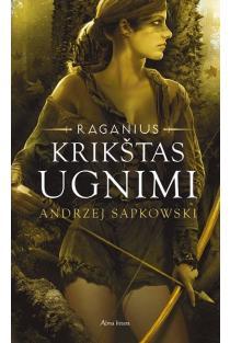 "Krikštas ugnimi (Ciklo ""Raganius"" 5-oji knyga) | Andrzej Sapkowski"