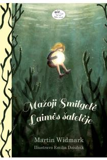 Mažoji Smilgelė laimės šalelėje | Martin Widmark