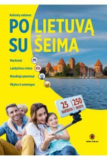 Po Lietuvą su šeima (naujas leidimas) | Vytautas Kandrotas