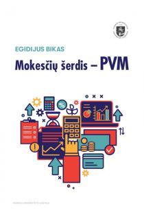 Mokesčių šerdis - PVM | Egidijus Bikas