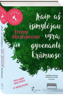 Kaip aš įsimylėjau vyrą, gyvenantį krūmuose | Emmy Abrahamson