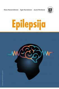 Epilepsija | Eglė Navickienė, Justė Rimšienė, Rūta Mameniškienė