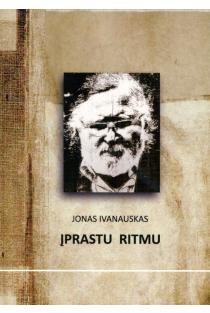 Įprastu ritmu | Jonas Ivanauskas