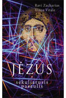 Jėzus ir sekuliarusis pasaulis. Antikultūrinės Kristaus nuostatos | Ravi Zacharias, Vince Vitale
