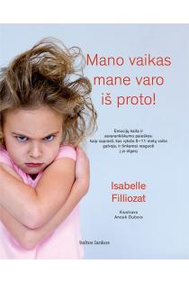 Mano vaikas mane varo iš proto! | Isabelle Filliozat
