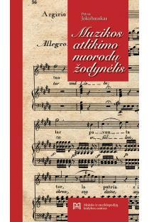 Muzikos atlikimo nuorodų žodynėlis | Petras Jokubauskas