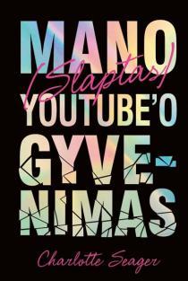 Mano (slaptas) Youtube'o gyvenimas | Charlotte Seager