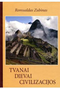 Tvanai, Dievai, Civilizacijos | Romualdas Zubinas