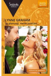 Tu planuoji, meilė juokiasi… (Jausmų egzotika) | Lynne Graham