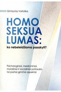 Homoseksualumas: ko nebeleidžiama pasakyti? | Gintautas Vaitoška