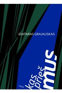 Kas prieš mus | Gintaras Grajauskas