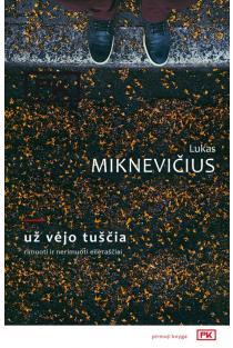 Už vėjo tuščia | Lukas Miknevičius