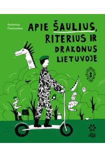 Apie šaulius, riterius ir drakonus Lietuvoje | Norbertas Černiauskas