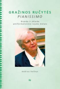 Gražinos Ručytės Pianissimo | Andrius Vaišnys