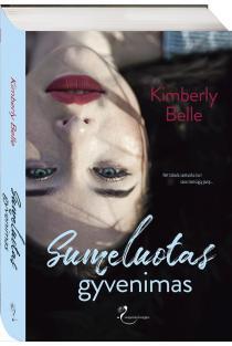 Sumeluotas gyvenimas | Kimberly Belle