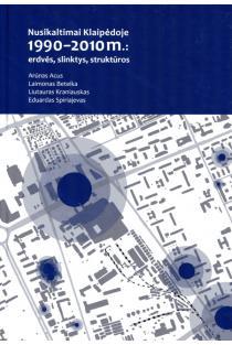 Nusikaltimai Klaipėdoje 1990-2010 m.: erdvės, slinktys, struktūros | Arūnas Acus, Eduardas Spiriajevas, Laimonas Beteika, Liutauras Kraniauskas