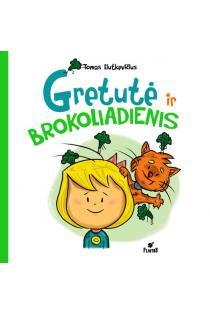 Gretutė ir brokoliadienis | Tomas Liutkevičius