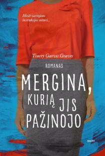 Mergina, kurią jis pažinojo | Tracy Garvis Graves