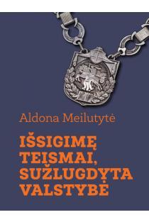 Išsigimę teismai, sužlugdyta valstybė | Aldona Meilutytė