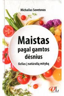 Maistas pagal gamtos dėsnius. Kelias į natūralią mitybą | Michailas Sovetovas