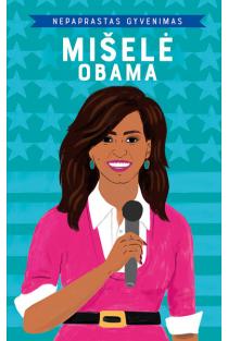 Nepaprastas gyvenimas. Mišelė Obama | Sheila Kanani